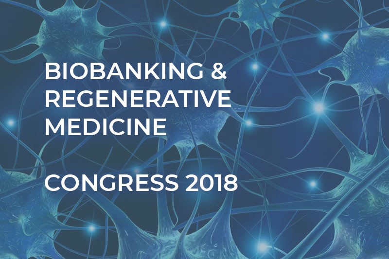 Biobanking Regenerative Medicine 2018
